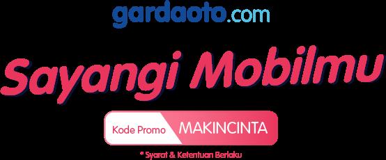 Promo gardaoto.com #MAKINCINTA