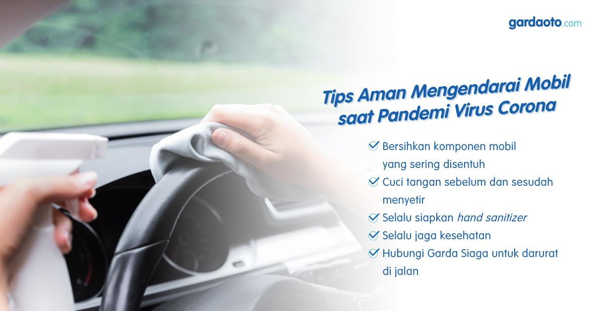 Tips Aman Mengendarai Mobil saat Pandemi Virus Corona